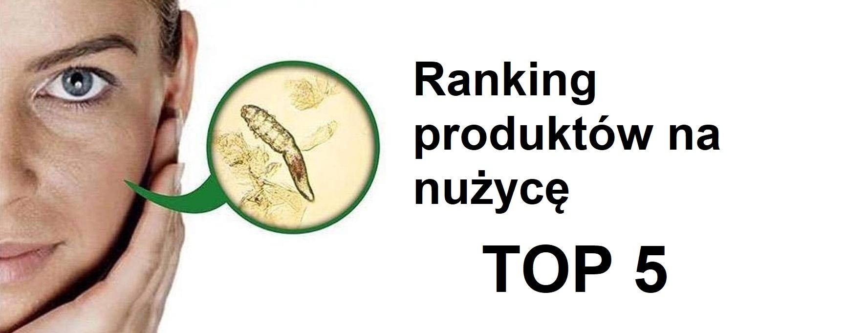 Ranking produktów na nużycę - TOP 5